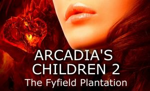 The Wait is Over - Arcadia's Children 2 is Here!
