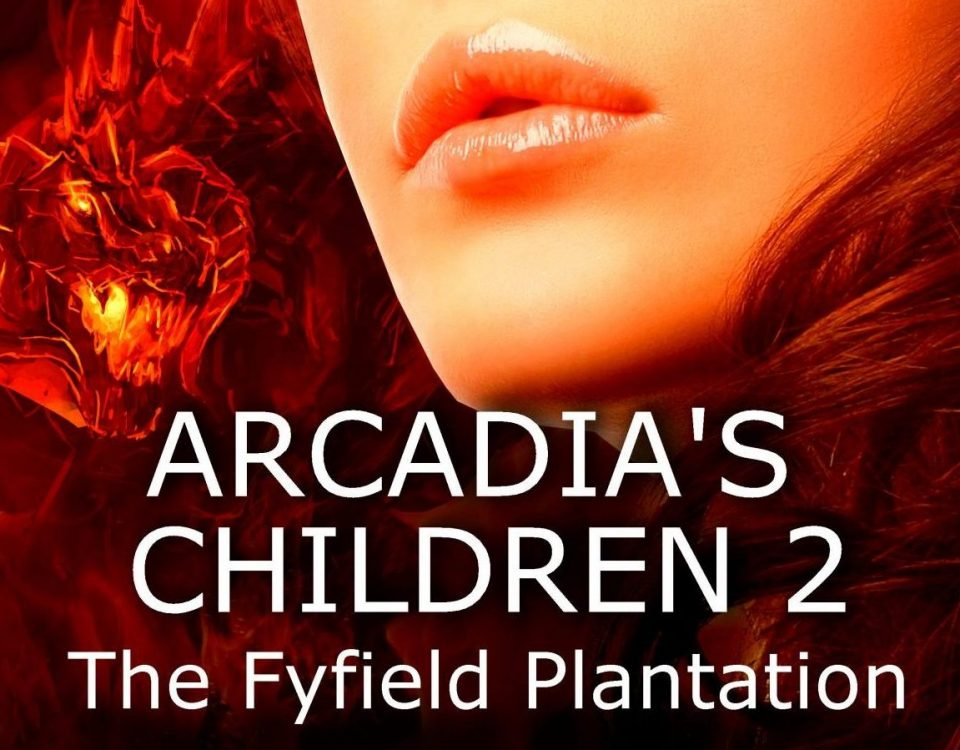 Arcadia's Children 2: The Fyfield Plantation